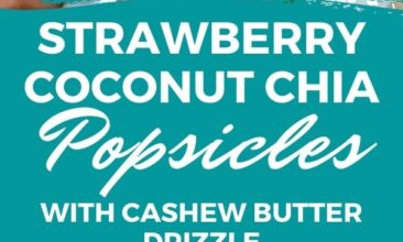 """Pinterest pin with two images. Both images are of strawberry, coconut, chia, cashew butter popsicles. Text overlay says, """"Strawberry Coconut Chia Popsicles... with cashew butter drizzle!"""""""