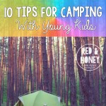10 Tips For Camping With Young Kids