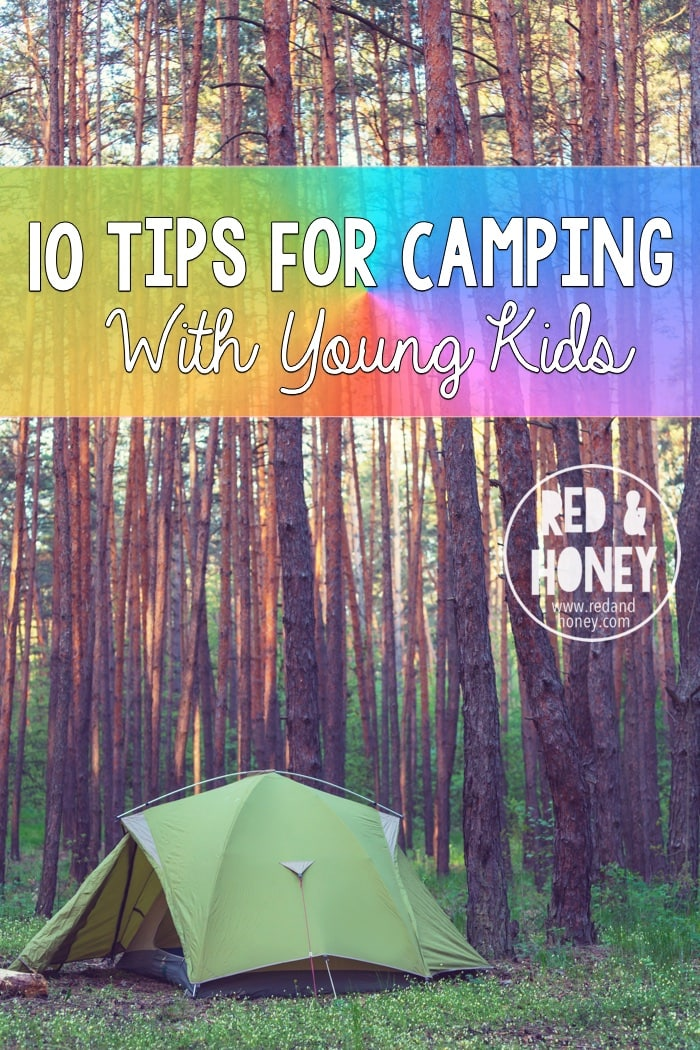10 Tips for Camping With Young Kids (it doesn't have to be scary! It's tons of fun.)