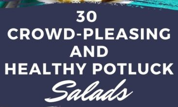 """Pinterest pin with two images. One image is of a white bowl filled with a garden salad. Second image is of a white plate filled with a cobb salad. Text overlay says, """"30+ Crowd Pleasing Healthy Potluck Salads: Great any day of the week!"""""""