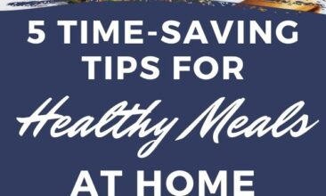 """Pinterest pin with two images. One image is a plate of dinner. Second image is of a plate of salad. Text overlay says, """"5 Time-Saving Tricks for Healthy Meals at Home: click for tips!"""""""