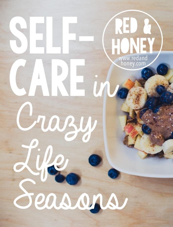 Self-Care in Crazy Life Seasons - R&H main
