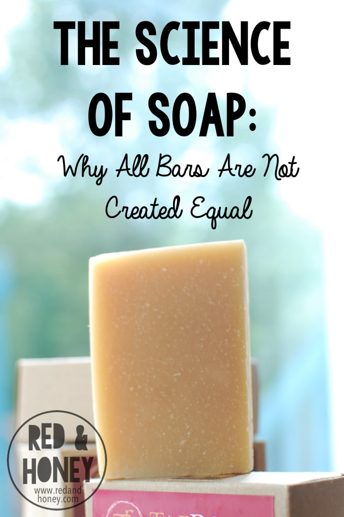 The Science of Soap: Why All Bars Are Not Created Equal - Red and Honey