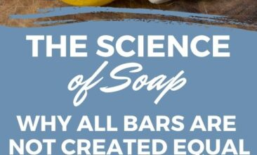 """Pinterest pin with two images. The first image is of a 3 bars of soap and a lemon sitting on a bathroom counter. The second image is of a table of homemade soap bars. Text overlay says, """"The Science of Soap; why all bars are not created equal!"""""""