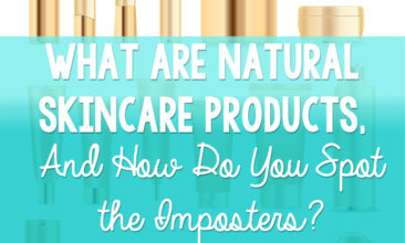 """What Exactly Are """"Natural"""" Skincare Products (And How Do You Spot the Imposters?)"""