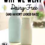 Why We Went Dairy Free (and Haven't Looked Back)