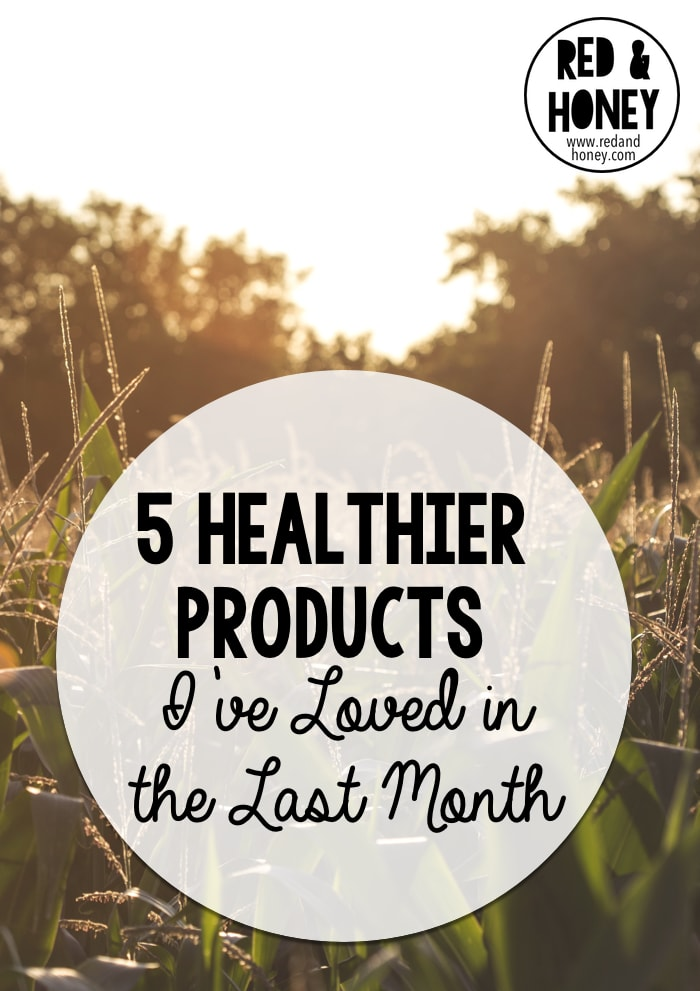 5 Healthier Products I've Loved - R&H main