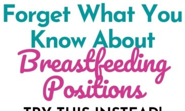 """Pinterest image with two pictures. Both images are of a baby nursing. Text overlay says, """"Forget what you know about breastfeeding: try these positions instead."""""""