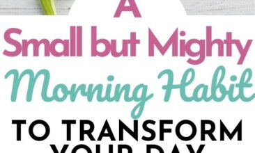 "Pinterest pin with two images. One image is of paper on a table with tulips and a candle. Second image is of a woman holding a cup of coffee. Text overlay says, ""A Morning Habit to Transform Your Day: small but mighty!"""