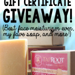 $25 Taproot Gift Certificate GIVEAWAY! (Best Face Moisturizer Ever, My Fave Soap, and More)