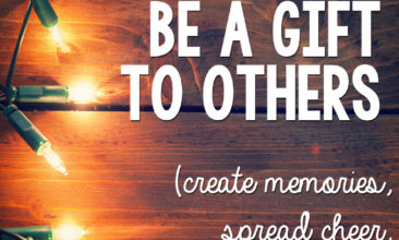 25 Ways You Can Be a Gift to Others