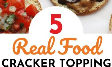 """Pinterest pin collage, first image is of a white plate with different real-food cracker appetizer ideas, the second is of 3 children reaching over a plate of the appetizer crackers to take one. Text Overlay reads """"5 Real Food Cracker Topping Ideas"""""""