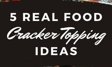 "Pinterest pin collage, first image is of a white plate with different real-food cracker appetizer ideas, the second is of 3 children reaching over a plate of the appetizer crackers to take one. Text Overlay reads ""5 Real Food Cracker Topping Ideas"""