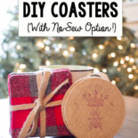 These two DIY coaster tutorials are easy and inexpensive - they'd make GREAT Christmas gifts. (The burlap one is no-sew, and both are SO cute!)