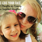I Like Your Face (Thoughts on Raising a Confident Daughter)