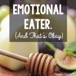 You're an Emotional Eater, and That's Okay