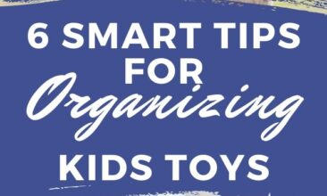 "Pinterest pin with two images. One image is of a child playing with toys on the floor. Second image is of a toy basket filled with toys. Text overlay says, ""6 Smart Tips for Organizing Kids Toys: no more clutter!"""