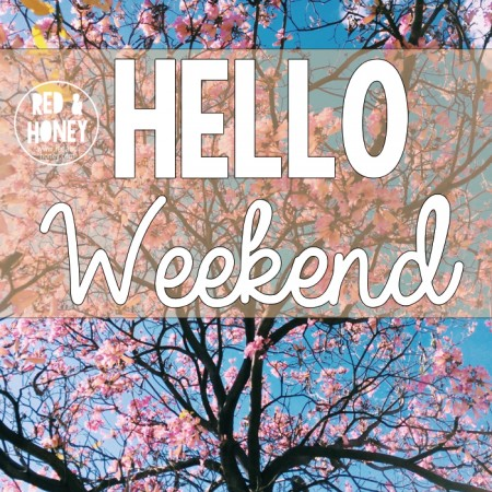 Hello Weekend Spring Edition - R&H