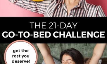 "Pinterest pin with two images. First image is of a girl in pajamas holding a giant yellow alarm clock by her head. The second image is of a woman in bed, sitting up and stretching with her arms above her head. Text overlay says, ""The 21-Day Go-To-Bed-Challenge: Get the rest you deserve!"""
