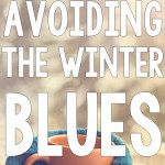5 Tips for How to Avoid The Winter Blues