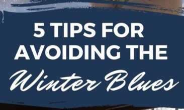 """Pinterest pin with two images. One image is of a woman looking out the window at a wintery scene. Second image is of a woman bundled up for winter out in the snow. Text overlay says, """"5 Tips for Avoiding the Winter Blues: stay happy this winter!"""""""