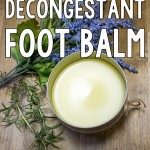 DIY Natural Decongestant Foot Balm