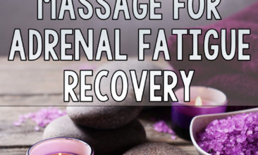 The Power of Massage for Adrenal Fatigue Recovery