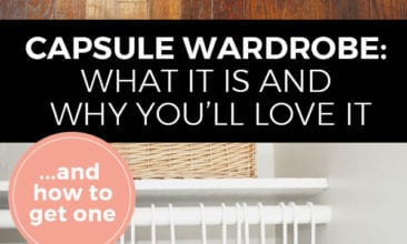 """Two images with text overlay Pinterest Pin. First image is of four pairs of shoes lined up on a wood floor. Second image is of a neatly organized closet with clothes hanging on hangers. Text overlay says, """"Capsule Wardrobe: What it is and why you'll love it."""""""