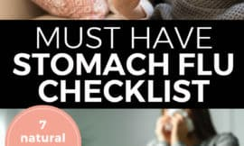 "Pinterest pin with two images. The first image is of a woman lying in bed holding a thermometer, the second image is of a woman sitting on the couch with blankets blowing her nose. Text overlays says, ""Must Have Stomach Flu Checklist: 7 Natural Remedies!"""
