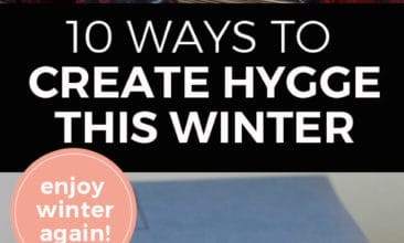 """Pinterest pin with two images. The first image is of two mugs sitting on a table in front of a fireplace with a burning fire in it. Second image is of a stack of books with a mug of cocoa sitting on a table. Text overlay says, """"10 Ways to Create Hygge This Winter ...enjoy Winter Again!""""."""