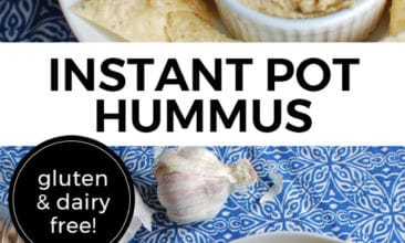 "Pinterest pin with two images, the first image is a plate of chips with a bowl of hummus in the middle. The second image is a bowl of hummus with garlic, chickpeas and other ingredients sitting on a table. Text overlay says, ""Instant Pot Hummus: Gluten & Dairy Free!""."