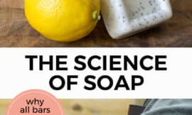 """Pinterest pin with two images. The first image is of a 3 bars of soap and a lemon sitting on a bathroom counter. The second image is of a man pouring ingredients together with googles on making soap. Text overlay says, """"The Science of Soap; why all bars are not created equal!"""""""
