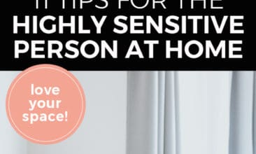 """Pinterest pin with two images. First image is of a woman sitting on a couch looking off to one side in thought. Second image is of a plant on a table in the corner of a tidy room. Text overlay says, """"11 Tips for the Highly Sensitive Person at Home. Love your space!""""."""