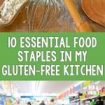 10 Essential Food Staples in My Gluten-Free Kitchen