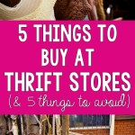 5 Things to Buy at Thrift Stores (And 5 Things to Avoid)