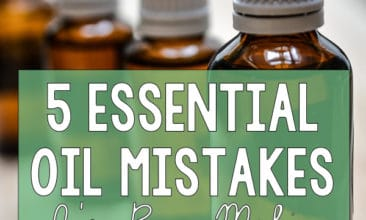 "Four bottles of essential oils sitting on a counter with text overlay, ""5 Essential Oil Mistakes I've Been Making"""