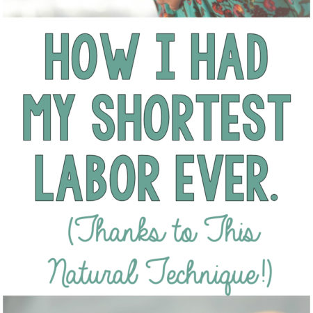 How I Had my Shortest Labor Ever, Thanks to This Natural Technique