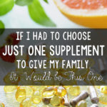 If I Had to Choose Just One Supplement to Give My Family, It  Would be This One