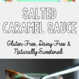 Homemade salted caramel sauce without refined sugar or dairy? Hallelujah and pass the spoon. *drooling*