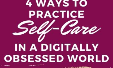 """Pinterest pin with two images. First image is of a woman sitting at a desk working on her laptop computer. Bottom image is of a book. Text overlay says, """"Practice Self-Care in a Digitally Obsessed World: 4 easy ways!"""""""