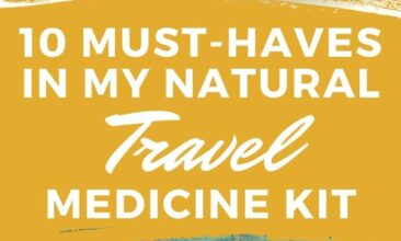 """Pinterest pin with two images. One image is of a medicine kit filled with natural remedies. The other is of a suitcase packed for travel. Text overlay says, """"10 Must Haves in My Natural Travel Medicine Kit: never leave home without it!"""""""