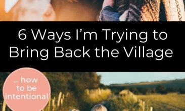 "Pinterest pin collage, first image is of a group of women laughing together, the second image is of two young people walking along a country lane, with their arms around each other. Text overlay reads ""6 Ways I'm Trying to Bring Back the Village"""