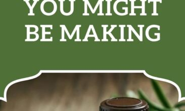 """Pinterest pin, image is a bottle of essential oil with rosemary leaves on a table. Text overlay says, """"Essential Oils Mistakes You Might be Making ...and what to do instead!"""""""