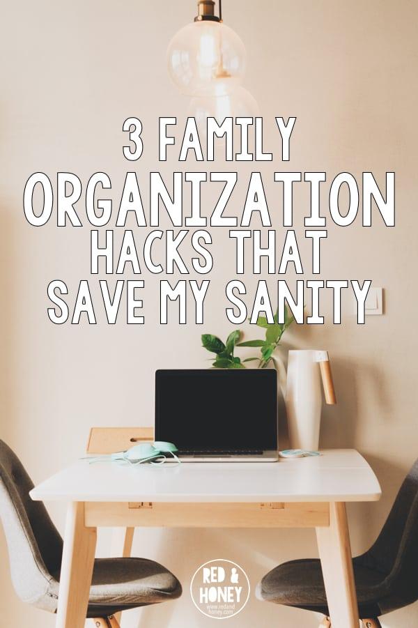 3 Family Organization Hacks that Save My Sanity
