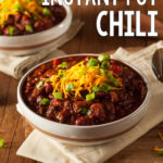 Best Ever Instant Pot Chili Recipe (Using Dried Beans without Pre-Soaking or Cooking!)