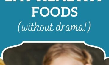 """Pinterest pin, image is of a little girl holding up a kale leaf. Text overlay says, """"3 Tips to Help Kids Eat Healthy Food - without drama!"""""""