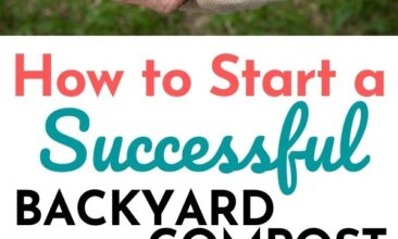 """Pinterest pin with two images. One image is of a pile of dirt and a scoop. Second image is of two sets of hands holding a bowl of cherry tomatoes. Text overlay says, """"How to Start a Successful Backyard Compost: tips & tricks for nutrient rich soil""""."""