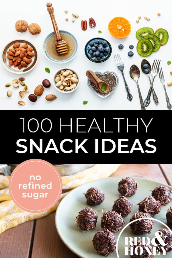 "Two images, the top is a table with multiple bowls of nuts, seeds and fruit. The second is an image of no-bake energy bites on a plate. Text overlay says, ""100 Healthy Snack Ideas: No Refined Sugar""."