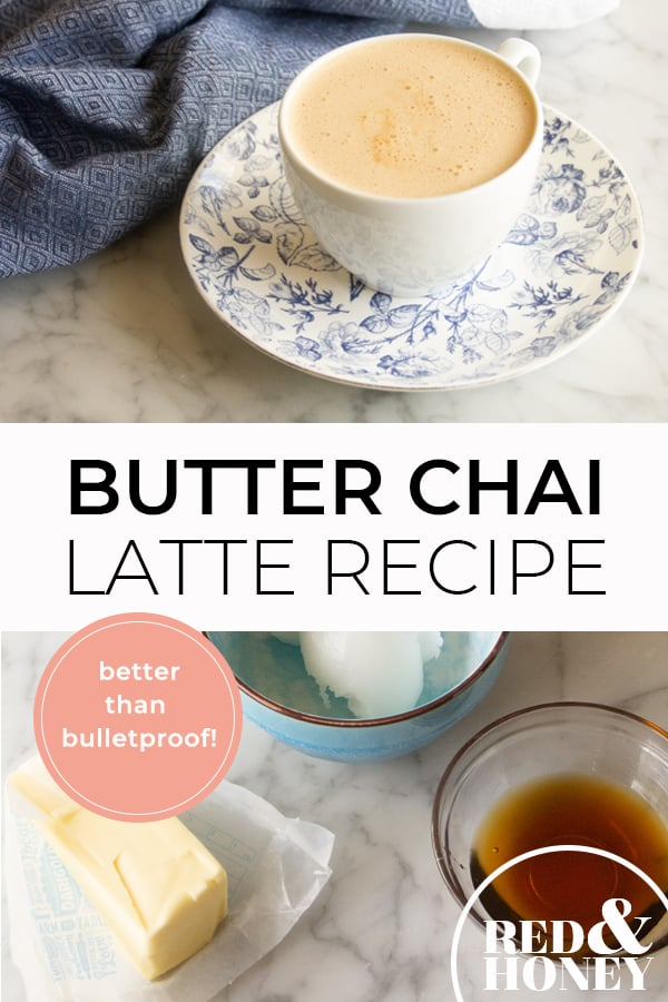 "Two images, the first a fancy teacup filled with bulletproof chai, the second is a table with ingredients like butter, coconut oil and honey. Text overlay says, ""Butter Chai Latte Recipe: Better Than Bulletproof""."