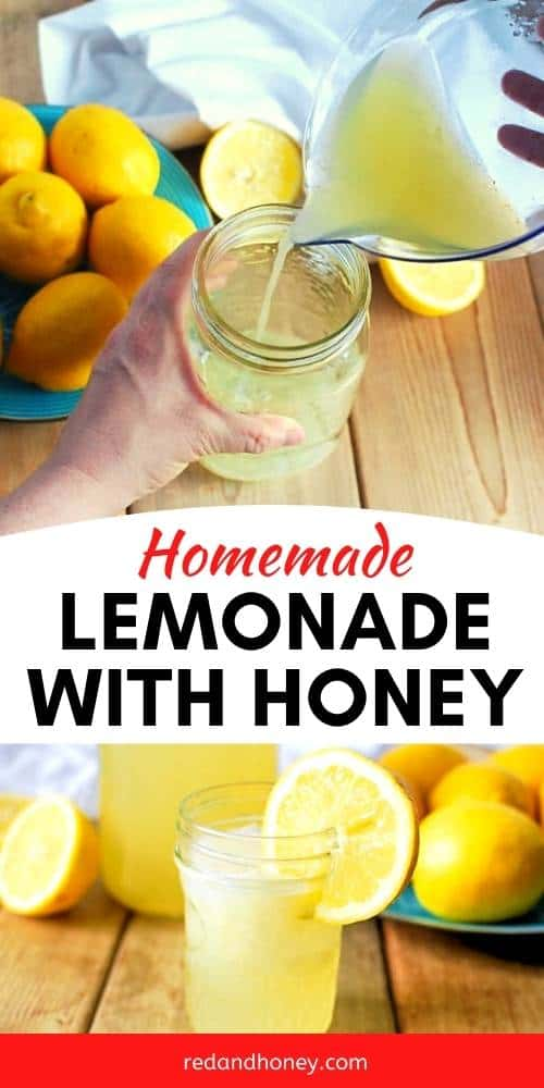 pinterest collage with text overlay in the middle reading homemade lemonade with honey. image at the top is of a hand pouring lemon juice into a jar with fresh lemons on a wood surface. image at the bottom is a cup of fresh lemonade with a lemon slice as garnish on the cup.